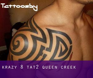 Krazy 8 Tat2 Queen Creek