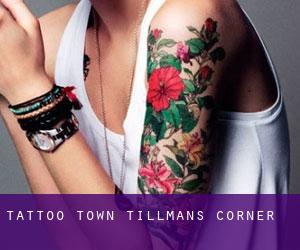 Tattoo Town Tillmans Corner
